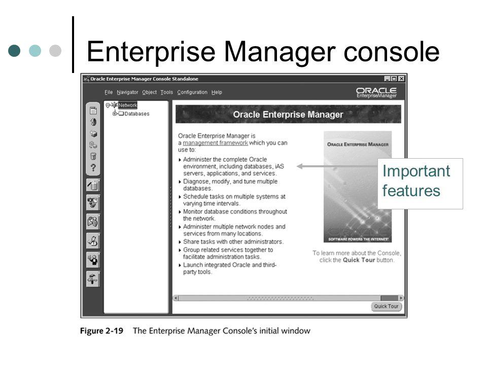 Enterprise Manager console Important features