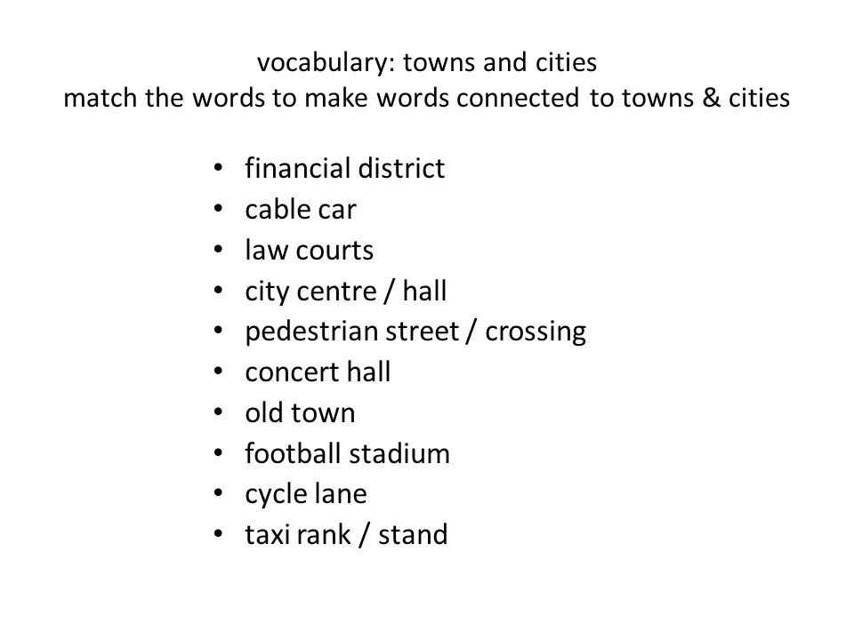 think of adjectives to describe a city 1.In a c___ city you can find people from many different cultures.