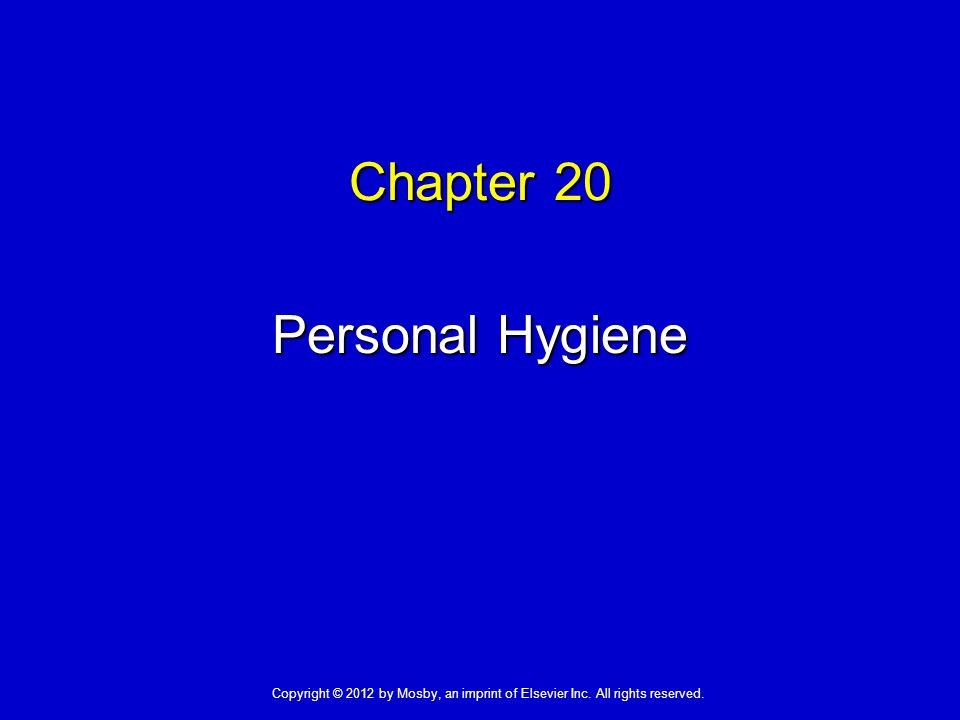 Personal Hygiene  Hygiene promotes comfort, safety, and health.