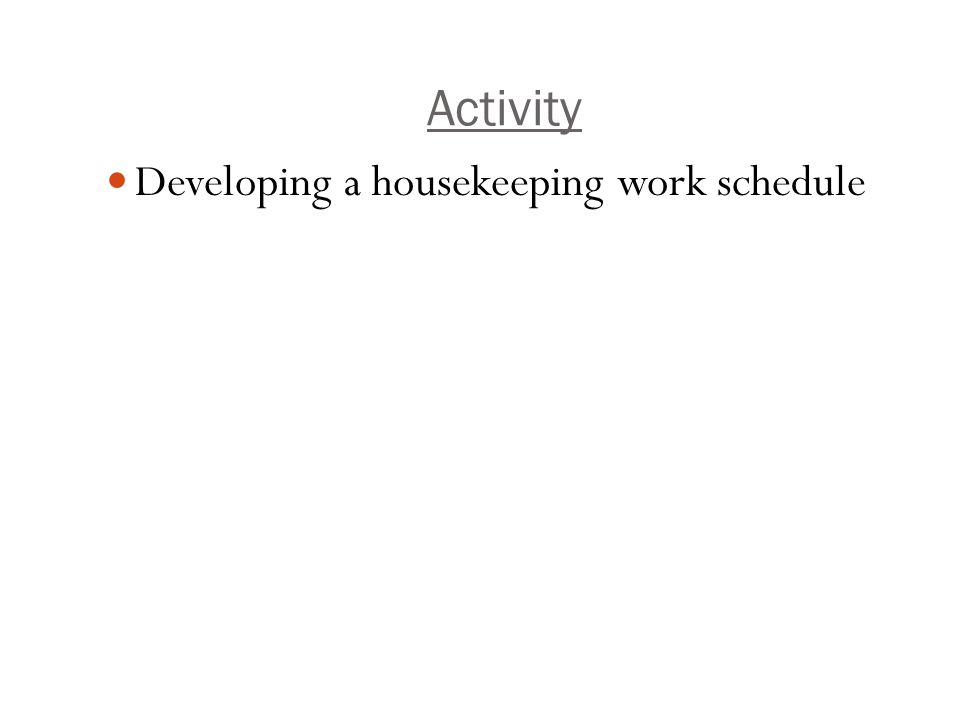 Activity Developing a housekeeping work schedule