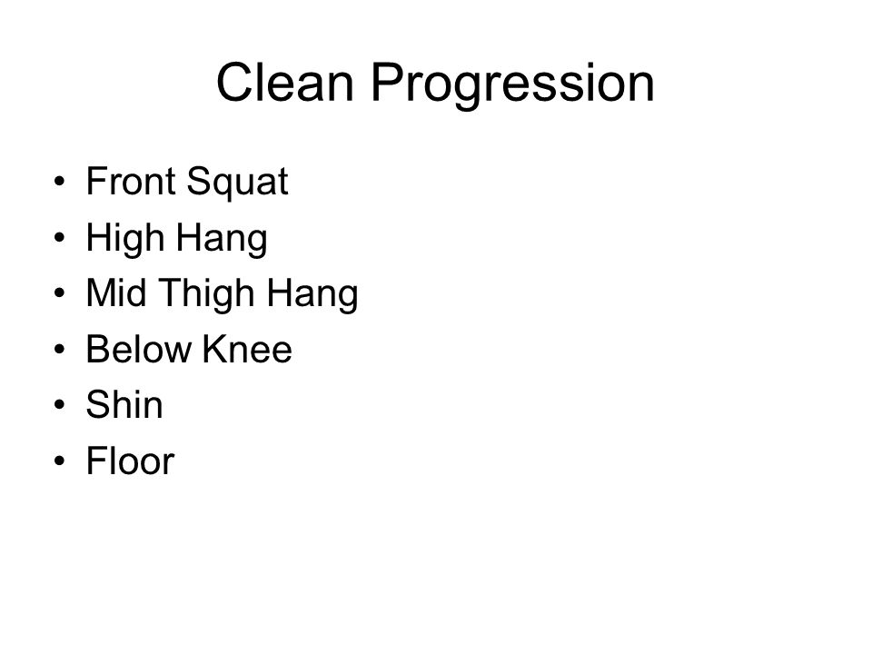 Clean Progression Front Squat High Hang Mid Thigh Hang Below Knee Shin Floor