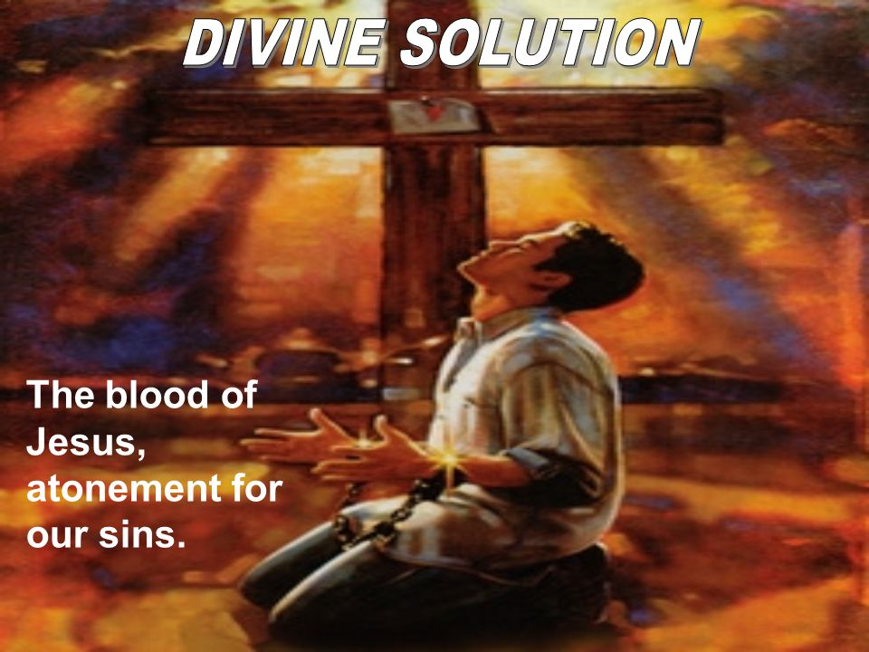 The blood of Jesus, atonement for our sins.