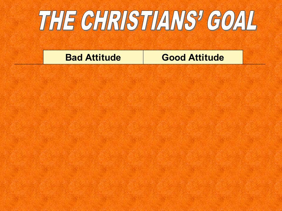 Bad AttitudeGood Attitude