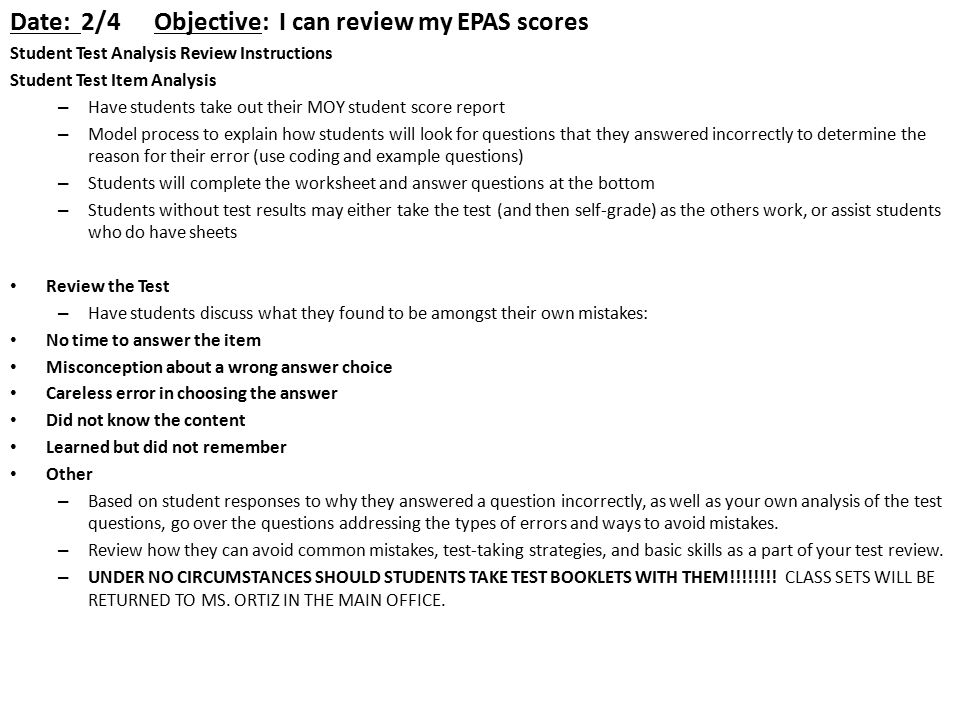 Date: 2/4Objective: I can review my EPAS scores Student Test Analysis Review Instructions Student Test Item Analysis – Have students take out their MO