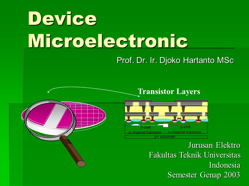 Device Microelectronic Prof.Dr. Ir.