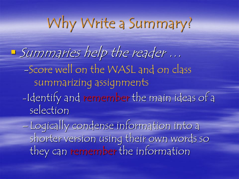 Purpose for Today Learn to write a summary that has a summarizing statement and at least three main events.