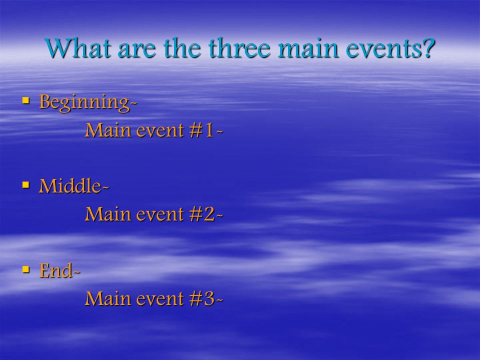 What are the three main events.