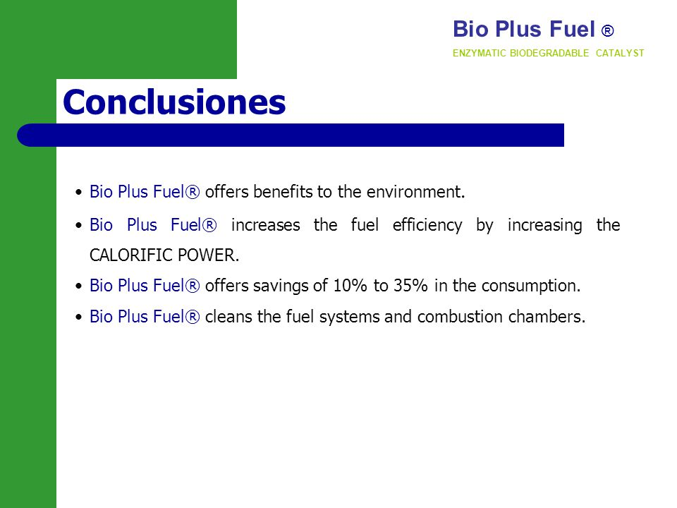 Conclusiones Bio Plus Fuel® offers benefits to the environment.