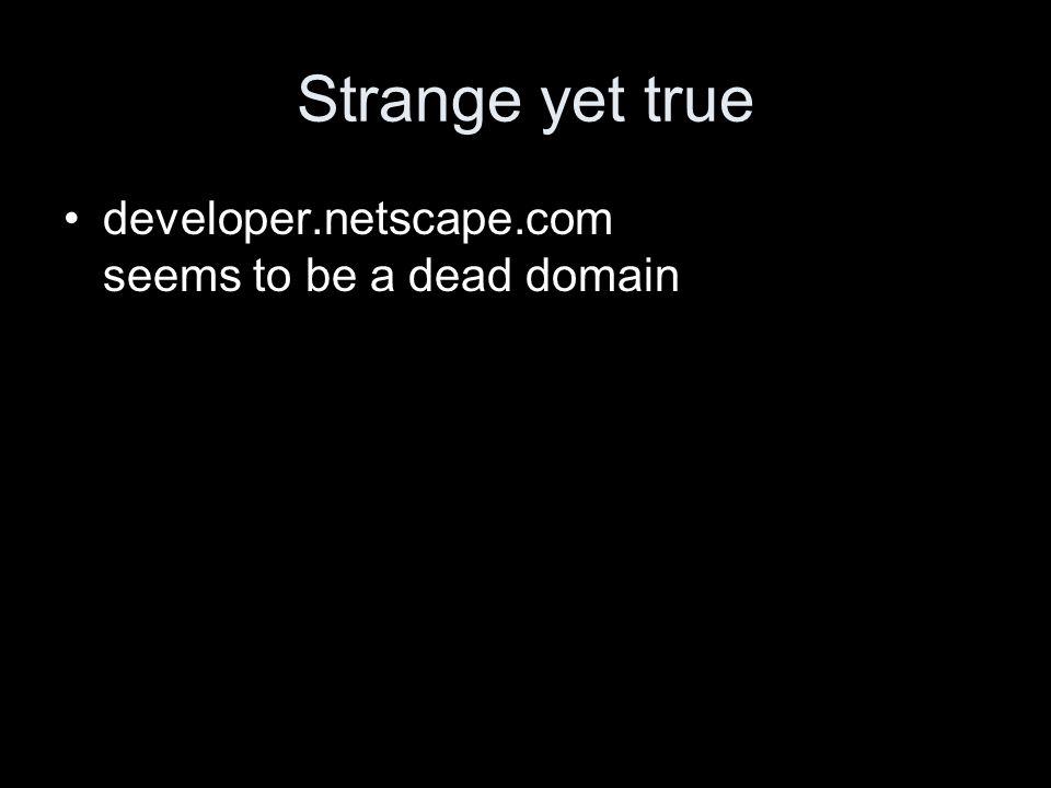Strange yet true developer.netscape.com seems to be a dead domain