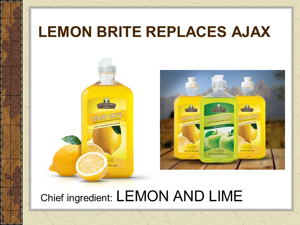 LEMON BRITE REPLACES AJAX Chief ingredient: LEMON AND LIME