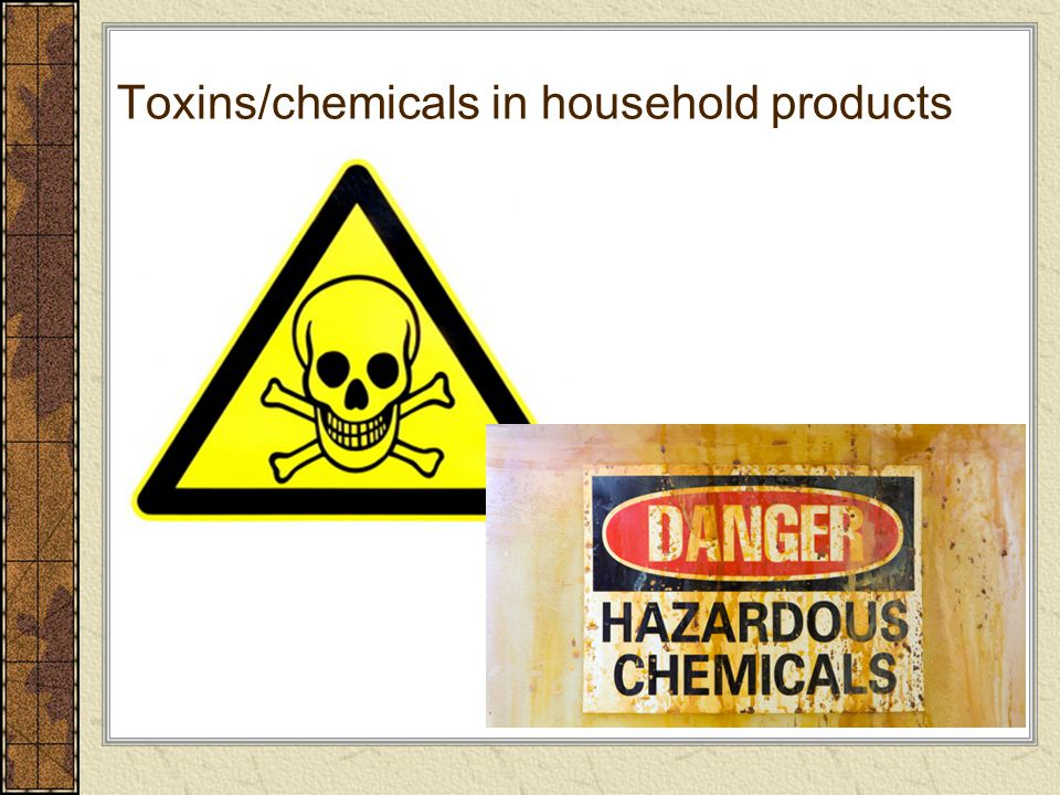 Toxins/chemicals in household products