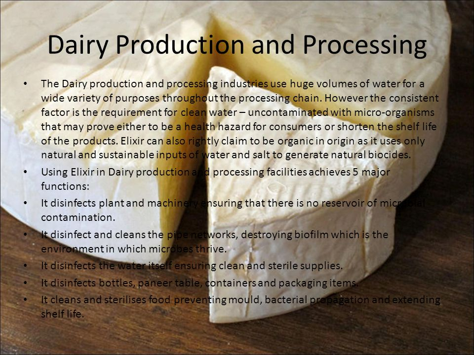 Dairy Production and Processing The Dairy production and processing industries use huge volumes of water for a wide variety of purposes throughout the processing chain.