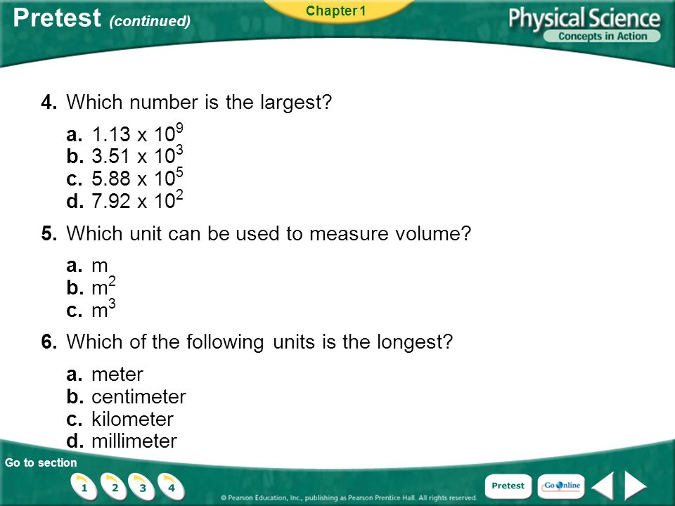Go to section Pretest (continued) 4.Which number is the largest.