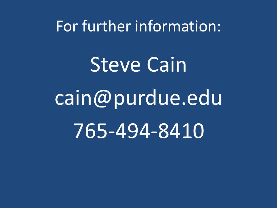 For further information: Steve Cain cain@purdue.edu 765-494-8410