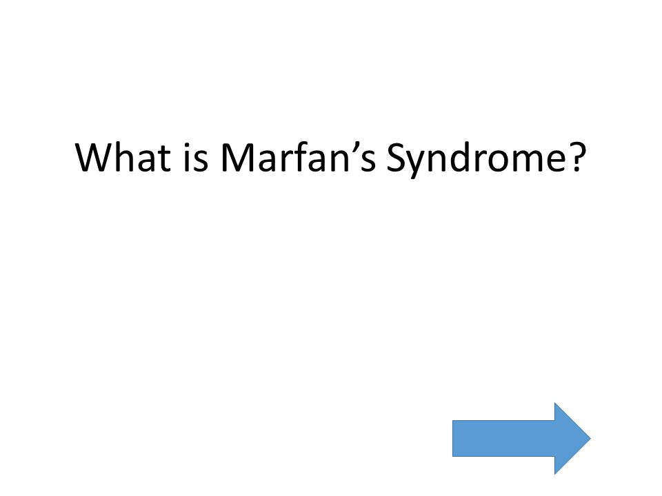 What is Marfan's Syndrome