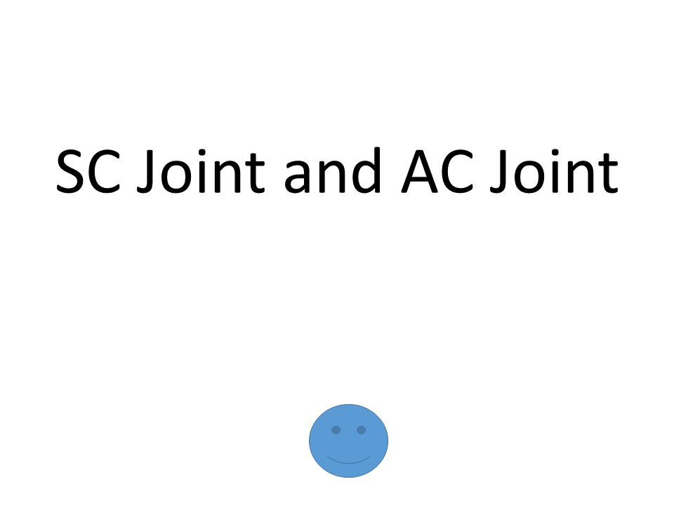 SC Joint and AC Joint