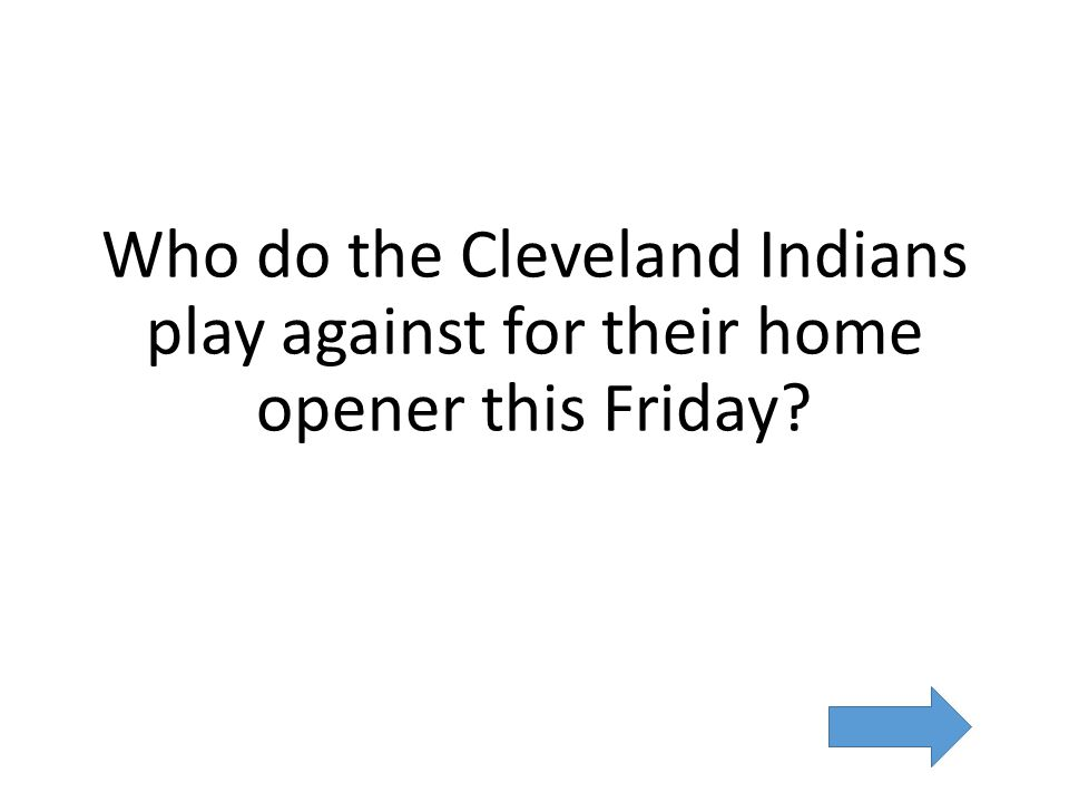 Who do the Cleveland Indians play against for their home opener this Friday