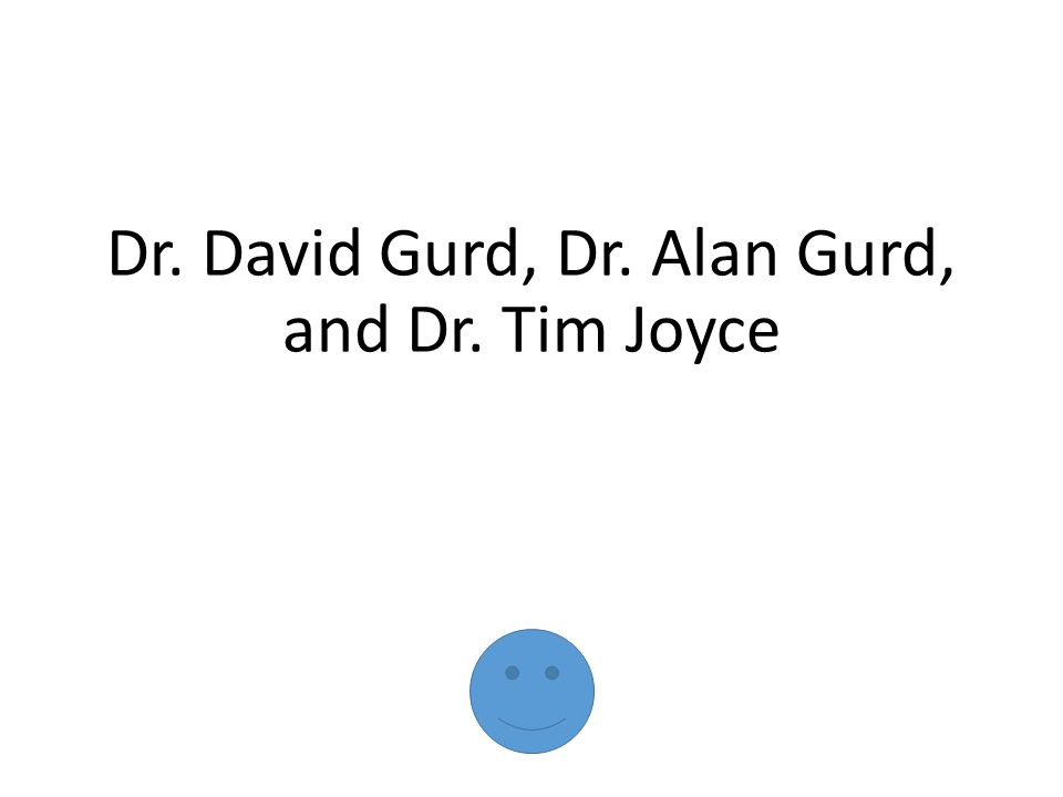 Dr. David Gurd, Dr. Alan Gurd, and Dr. Tim Joyce