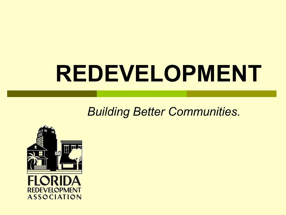 REDEVELOPMENT Building Better Communities.