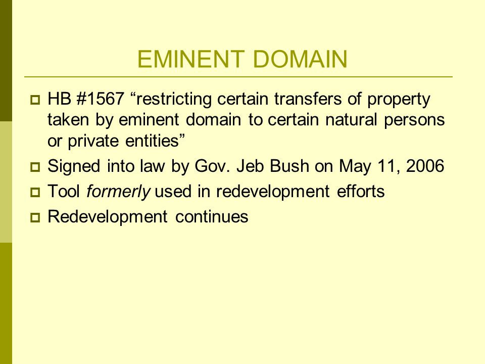 EMINENT DOMAIN  HB #1567 restricting certain transfers of property taken by eminent domain to certain natural persons or private entities  Signed into law by Gov.