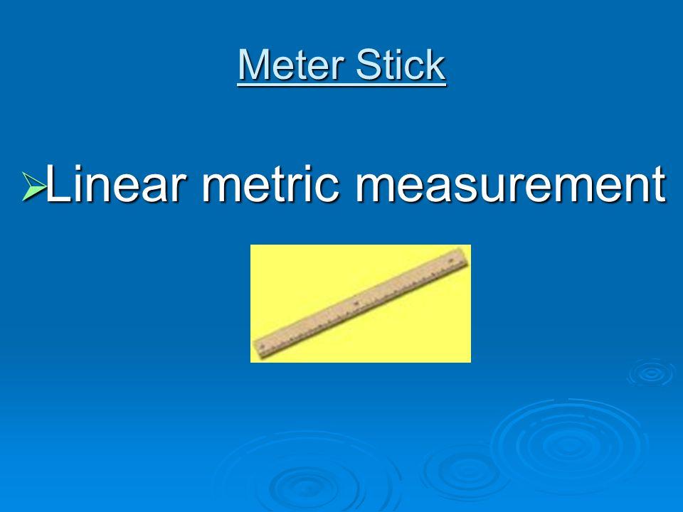 Meter Stick  Linear metric measurement