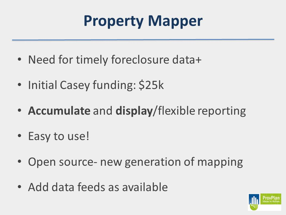 Current Application Address and Parcel-based Cleans and links address-only data Includes derelict property inventory Advanced reporting functions / User Dashboard (in development) Automatic Data Linking & Event Tracking