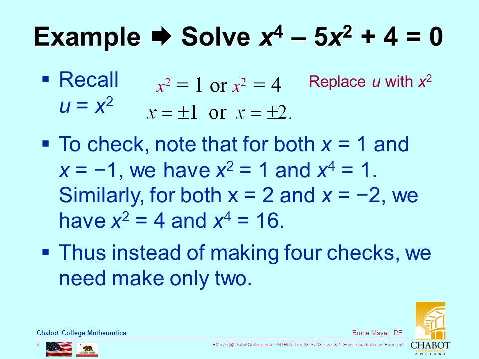 BMayer@ChabotCollege.edu MTH55_Lec-53_Fa08_sec_8-4_Eqns_Quadratic_in_Form.ppt 17 Bruce Mayer, PE Chabot College Mathematics Graph y = |x|  Make T-table