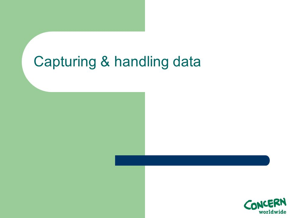 Capturing & handling data