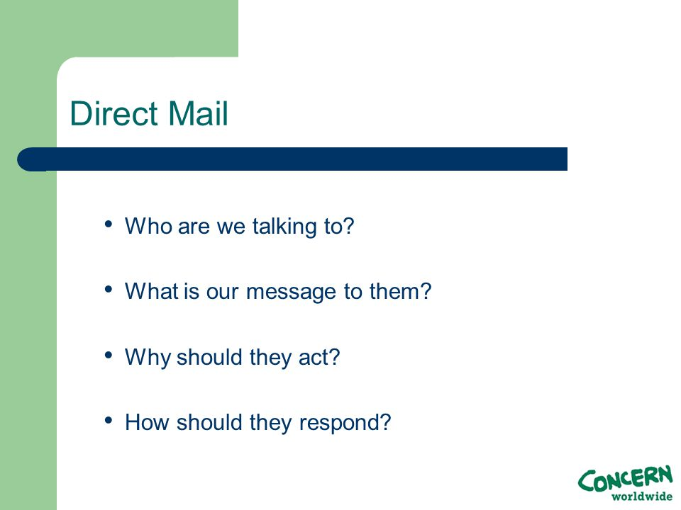 Direct Mail Who are we talking to. What is our message to them.