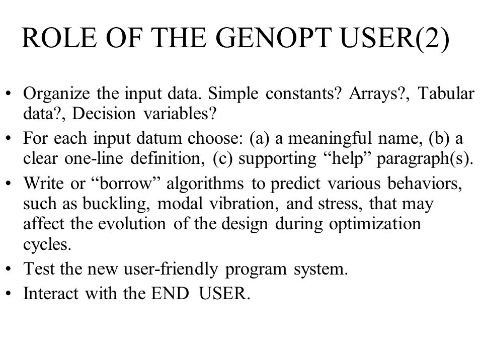 ROLE OF THE GENOPT USER(2) Organize the input data.