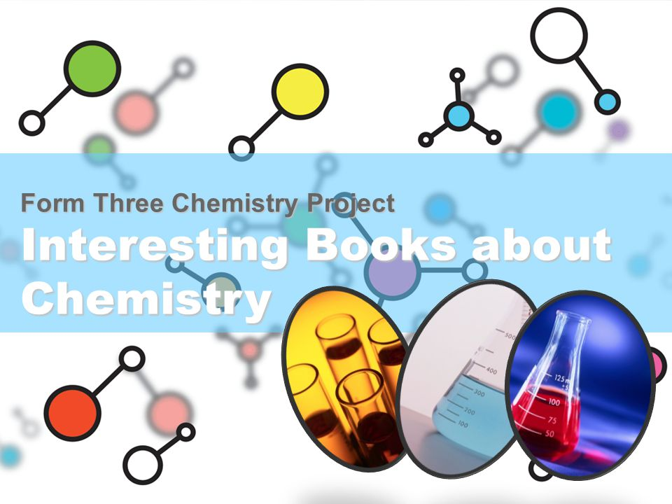Form Three Chemistry Project Interesting Books about Chemistry