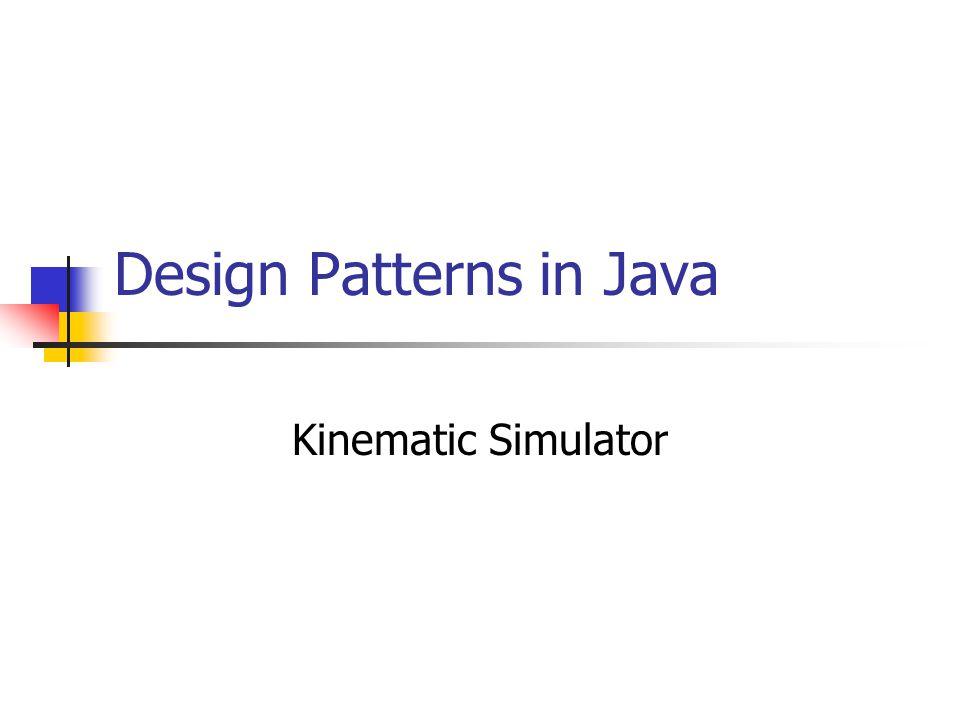 Design Patterns in Java Kinematic Simulator