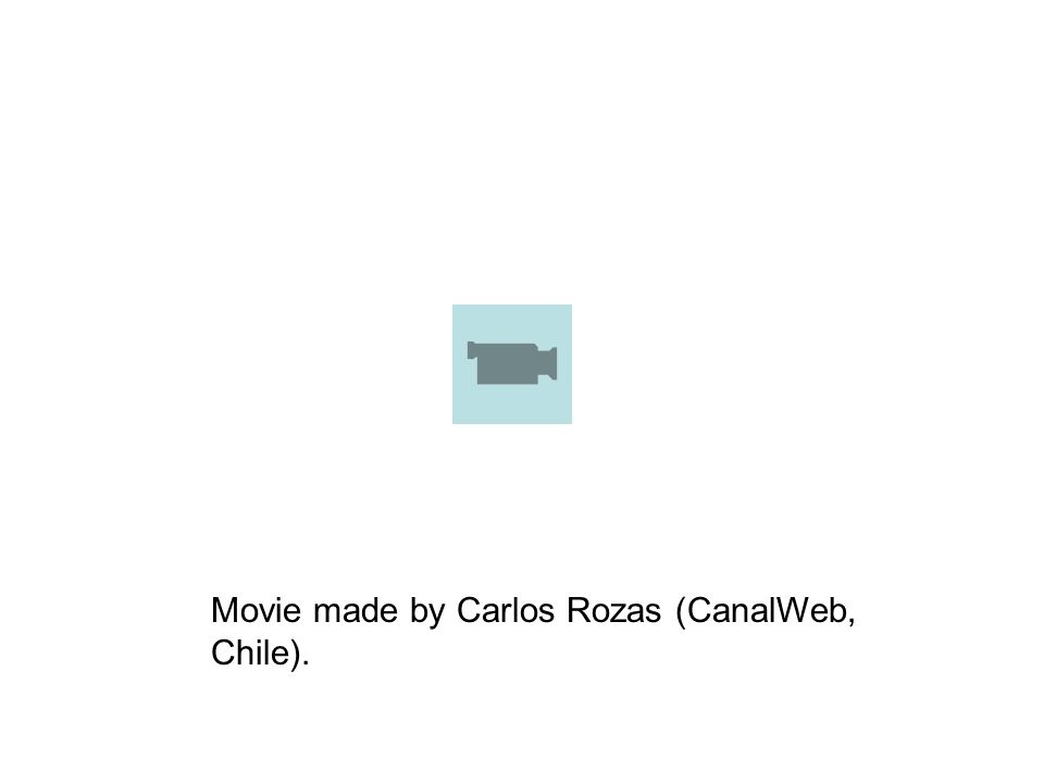 Movie made by Carlos Rozas (CanalWeb, Chile).
