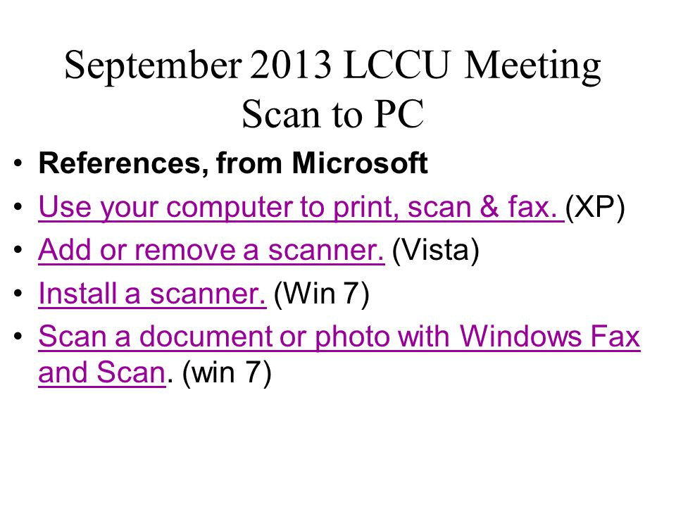 September 2013 LCCU Meeting Scan to PC References, from Microsoft Use your computer to print, scan & fax.