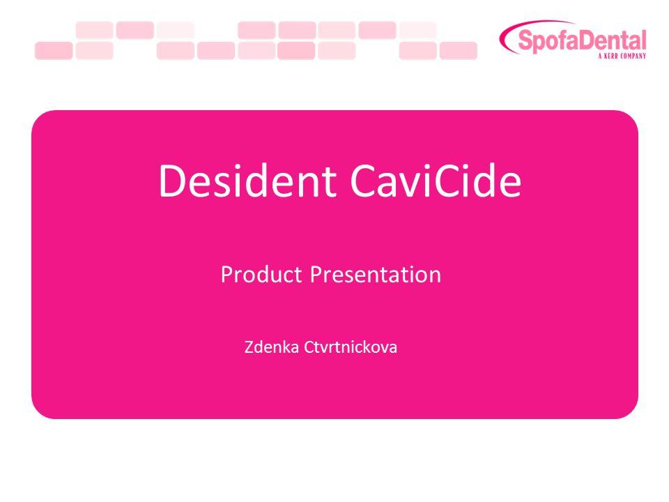 Desident CaviCide Product Presentation Zdenka Ctvrtnickova