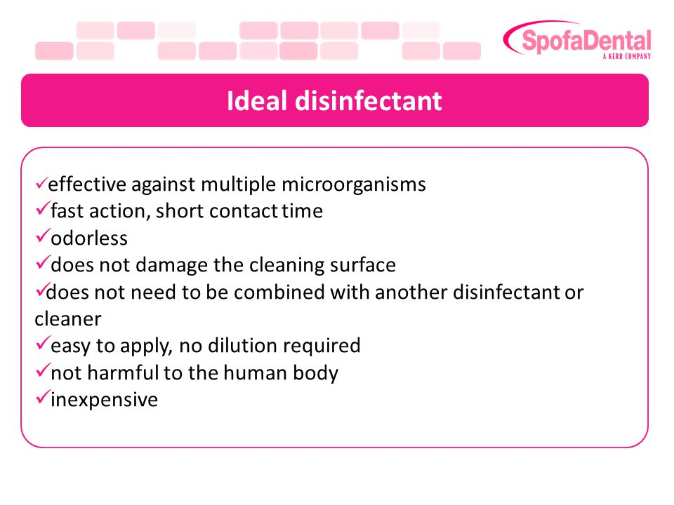 Ideal disinfectant effective against multiple microorganisms fast action, short contact time odorless does not damage the cleaning surface does not need to be combined with another disinfectant or cleaner easy to apply, no dilution required not harmful to the human body inexpensive