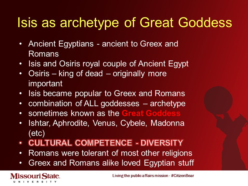 Living the public affairs mission - #CitizenBear Isis as archetype of Great Goddess