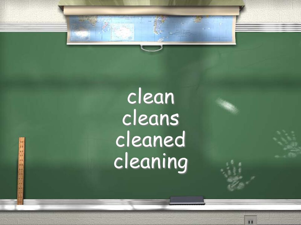clean cleans cleaned cleaning clean cleans cleaned cleaning