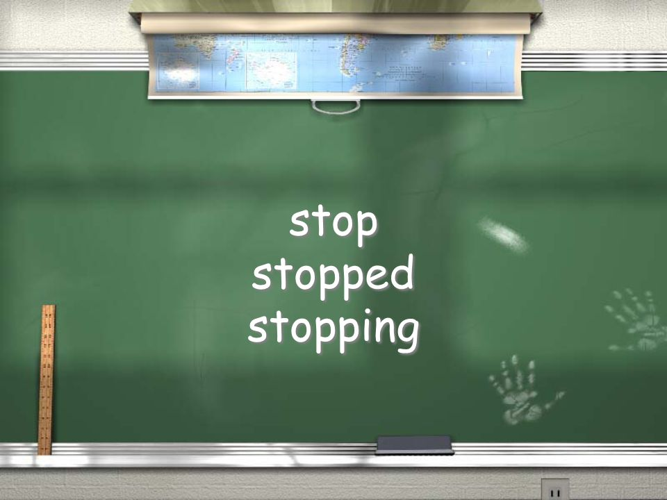 stop stopped stopping stop stopped stopping