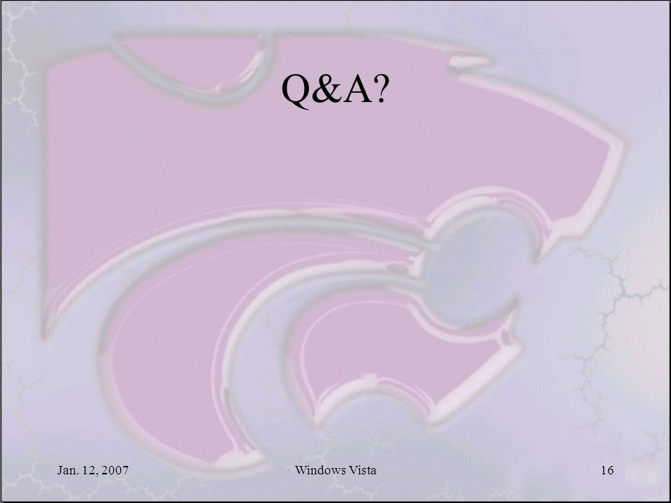 Jan. 12, 2007Windows Vista16 Q&A