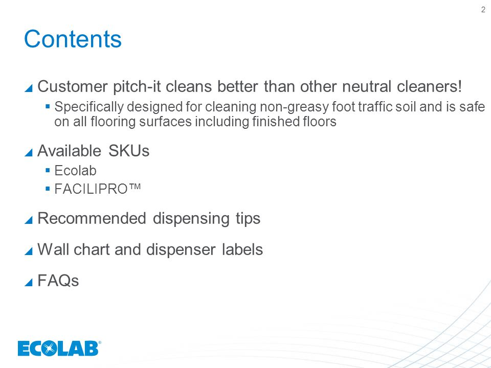 Contents  Customer pitch-it cleans better than other neutral cleaners.