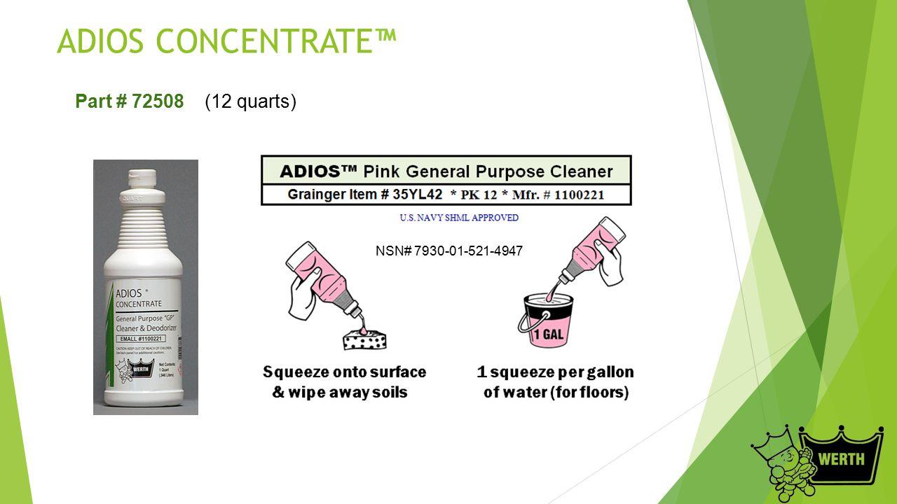 ADIOS CONCENTRATE™ Part # 72508 (12 quarts) NSN# 7930-01-521-4947
