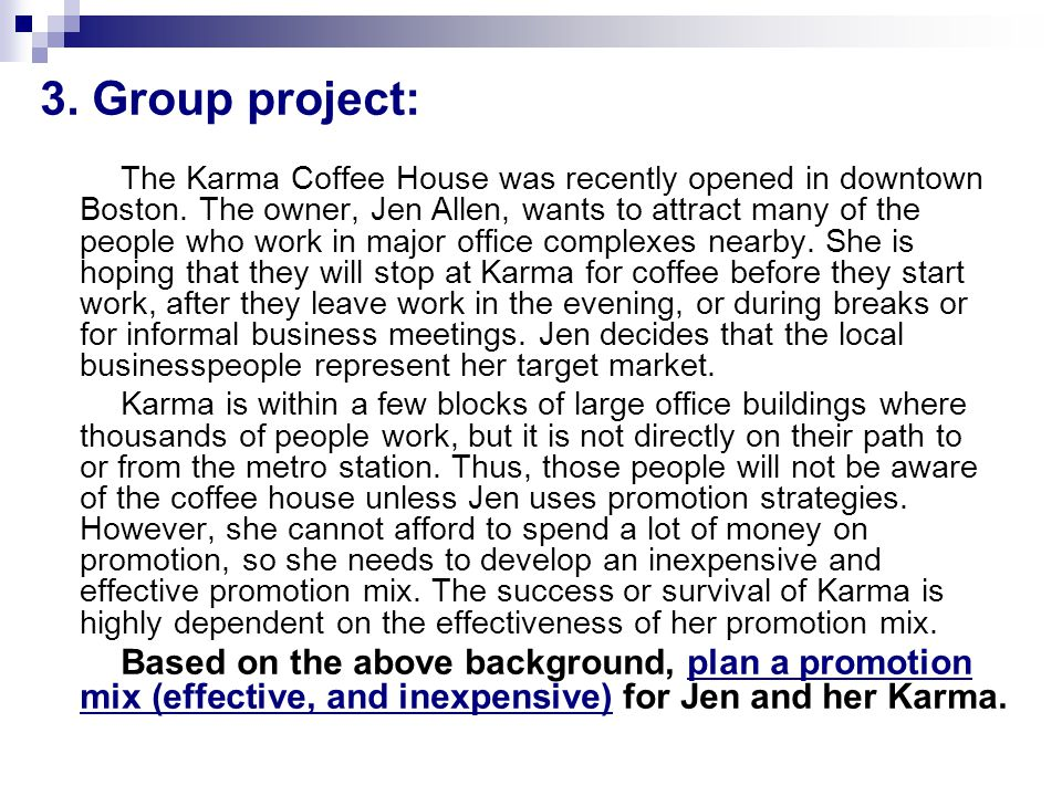 3. Group project: The Karma Coffee House was recently opened in downtown Boston.