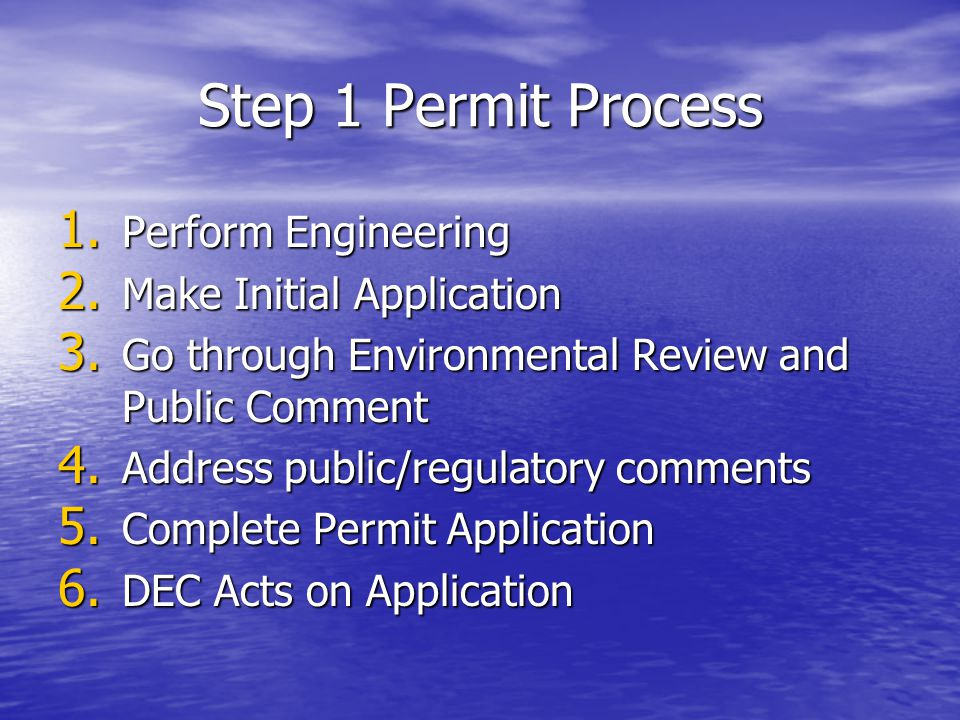 Step 1 Permit Process 1. Perform Engineering 2. Make Initial Application 3.