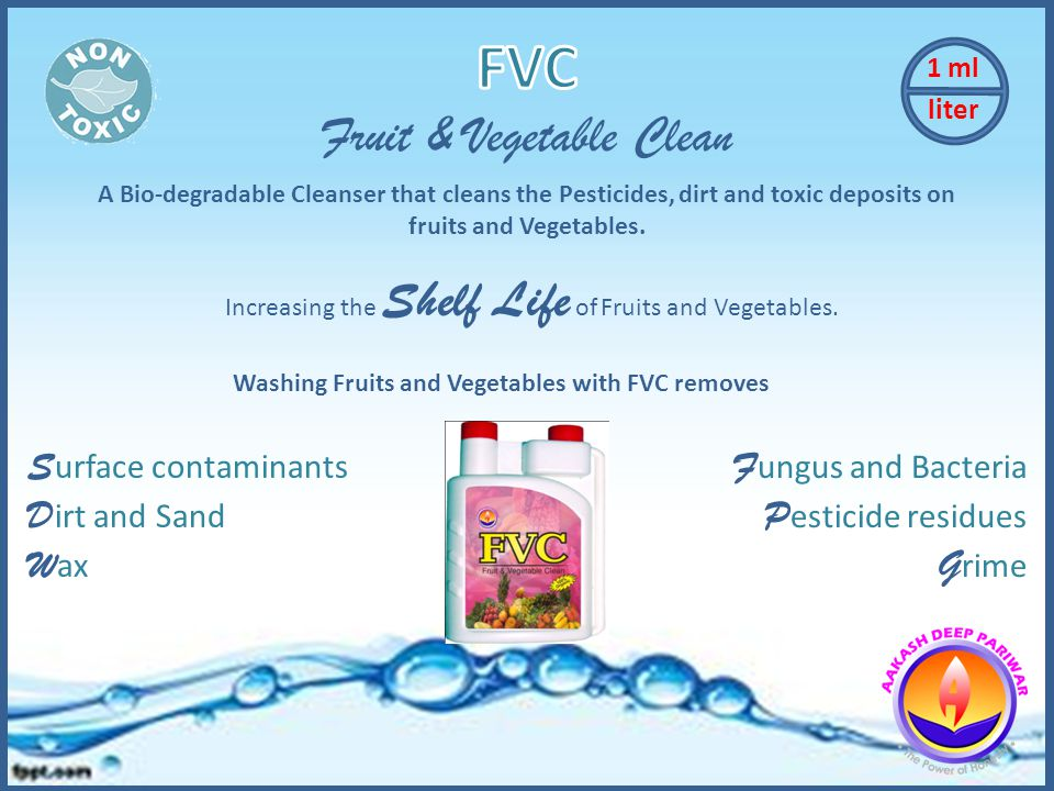 A Bio-degradable Cleanser that cleans the Pesticides, dirt and toxic deposits on fruits and Vegetables.