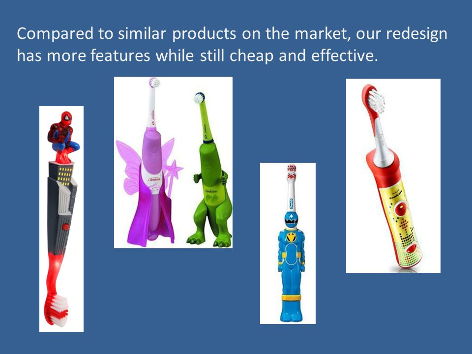 Compared to similar products on the market, our redesign has more features while still cheap and effective.