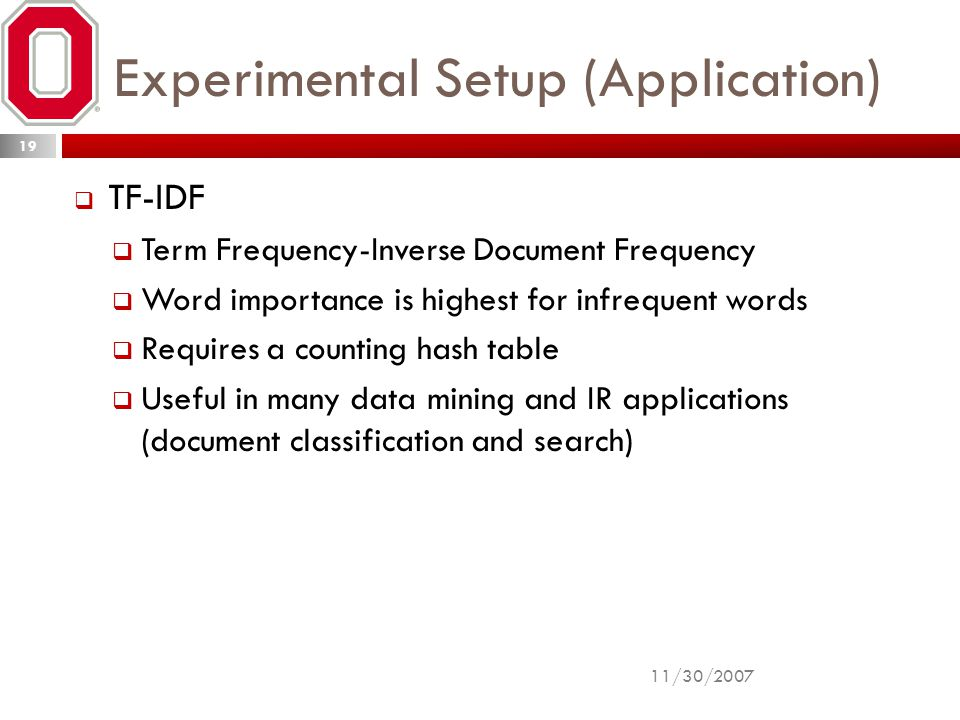 Experimental Setup (Application)  TF-IDF  Term Frequency-Inverse Document Frequency  Word importance is highest for infrequent words  Requires a c