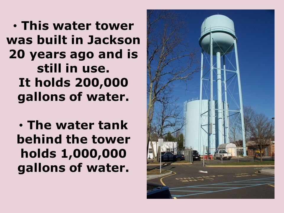 This water tower was built in Jackson 20 years ago and is still in use.