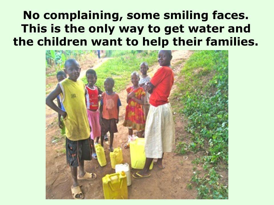 No complaining, some smiling faces.