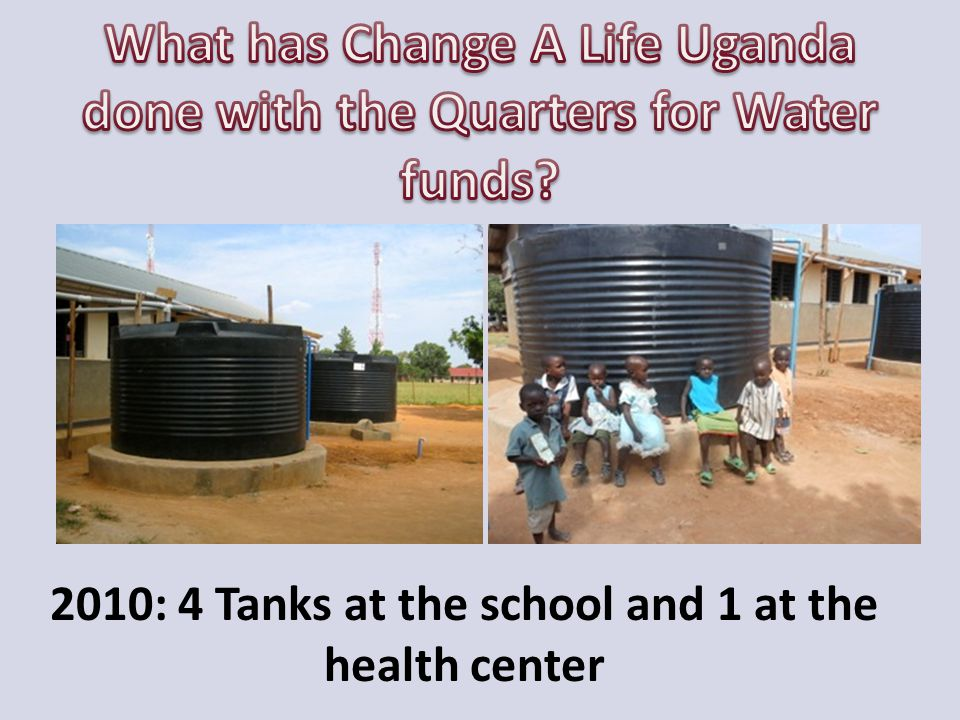 2010: 4 Tanks at the school and 1 at the health center
